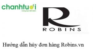 huong-dan-cach-huy-don-hang-tren-robins-vn