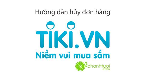 huong-dan-huy-don-hang-tiki